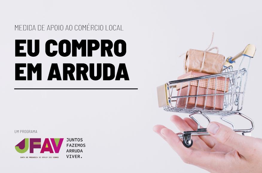 Eu Compro em Arruda - Programa de Apoio ao Comércio Local (Edição 2021)