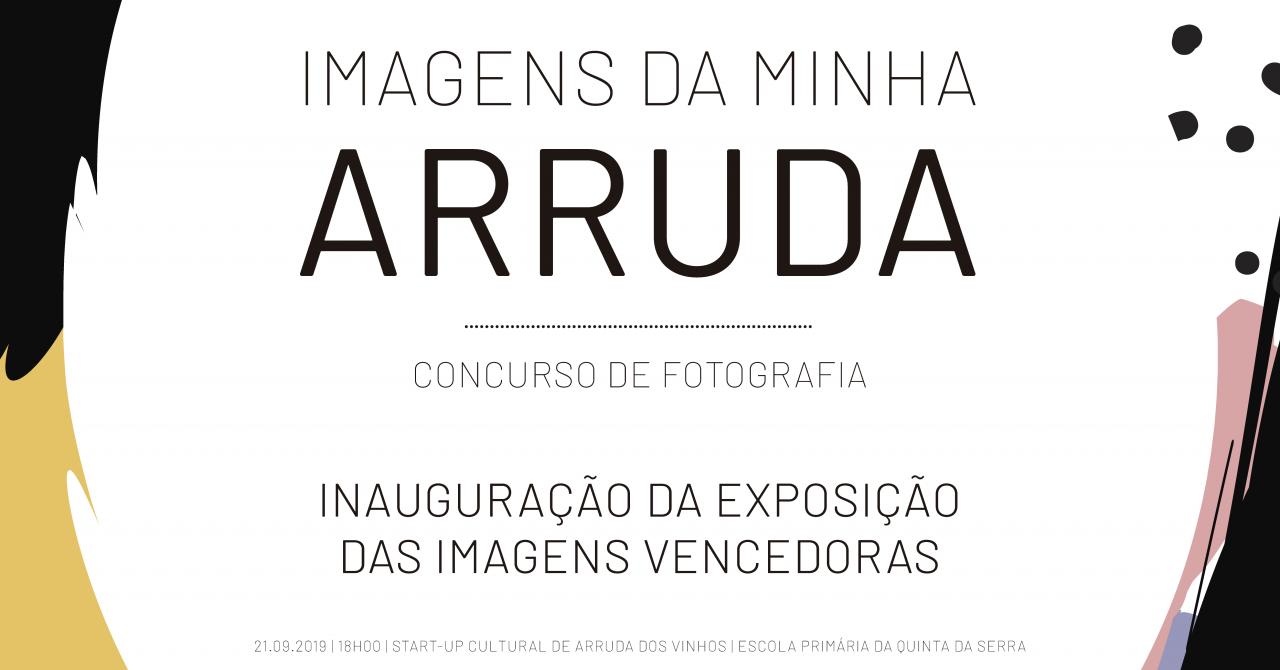 Inauguração da Exposição Fotográfica «Imagens da minha Arruda»